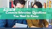 IELTS Tips: Common Interview Questions You Need to Know