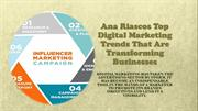 Ana Riascos Top Digital Marketing Trends That Are Transforming Busines