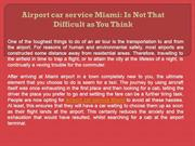Airport car service Miami: Is Not That Difficult as You Think