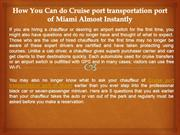 How You Can do Cruise port transportation port of Miami Almost Instant