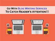 Blog Writing Services To Catch Reader's Attention