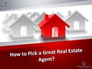 Real Estate Tips: How to Pick a Great Real Estate Agent?