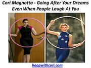 Cori Magnotta - Going After Your Dreams Even When People Laugh At You