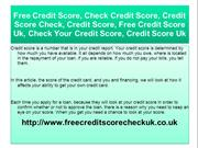 Credit score check @ http://www.freecreditscorecheckuk.co.uk