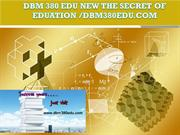 DBM 380 EDU NEW The Secret of Eduation /dbm380edu.com