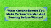 What Checks Should You Make To Your Garden And Fencing Before Winter