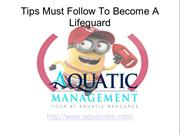 Tips must follow to become alifeguard