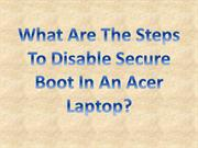 What Are The Steps To Disable Secure Boot In An Acer Laptop?