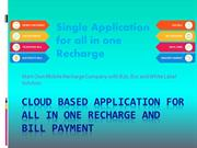 Cloud based software for mobile recharge and bill payment