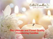 The Ultimate and Finest Quality Christening Candles