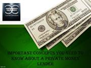 Important Concepts you need to know about a Private Money Lender