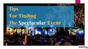 Tips For Finding The Spectacular Event