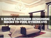 5 simple Interior Designing Hacks to Fool others eye- Newtoninex