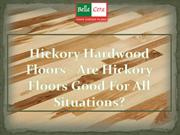Hickory Hardwood Floors  Are Hickory Floors Good For All Situations