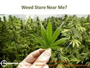 Weed store new me? We answer to this question