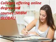 Colleges offering online degree and courses in E business are likewise