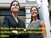 Online dba degree in 2 years (MIBM GLOBAL) now gets a DBA Degree Onlin