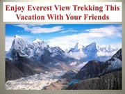 Enjoy Everest View Trekking This Vacation With Your Friends