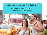 Visitors Insurance Kitchener Protect Your Family While On Vacation