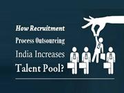 How Recruitment Process Outsourcing India Increases Talent Pool?
