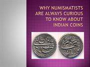 Why numismatists are always curious to know about Indian coins