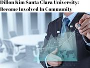 Dillon Kim Santa Clara University-Become Involved in their Community
