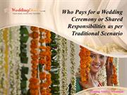 Who Pays for a Wedding Ceremony or Shared Responsibilities as per Trad