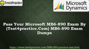 Pass your Microsoft MB6-890 Exam by (Test4Practice.com)