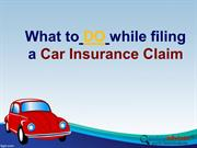 What to DO while filing a car insurance claim
