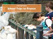 Make Unforgettable School Trips to France