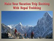 Make Your Vacation Trip Exciting With Nepal Trekking