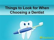 Things to Look for When Choosing a Dentist