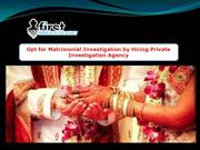 Opt for Matrimonial Investigation by Hiring Private Investigation Agen