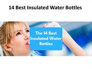 The 14 Best Insulated Water Bottles