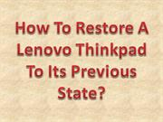 How To Restore A Lenovo Thinkpad To Its Previous State?