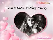 When to Order Wedding Jewelry