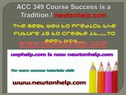 ACC 349 Course Success is a Tradition - newtonhelp.com