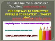 BUS 303 Course Success is a Tradition - newtonhelp.com