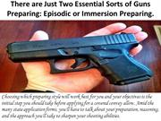 There are Just Two Essential Sorts of Guns Preparing Episodic or Immer