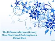 Grocery Store Flowers vs Ordering from Flower Shop