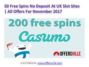 50 Free Spins No Deposit Offers for November 2017 at UK