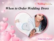 When to Order Wedding Dress