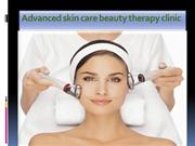 Advanced skin care beauty therapy clinic