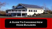 A Guide To Choosing New Home Builders