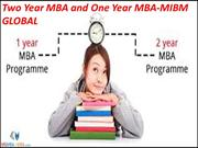 Two Year MBA and One Year MBA course since all the imperative parts MI