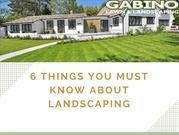 6 things you must know about landscaping.