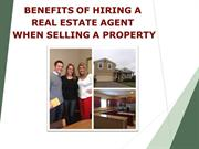 Benefits of Hiring a Real Estate Agent when Selling a Property