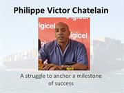 Philippe Victor Chatelain - A struggle to anchor a milestone of succes