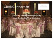 Selecting Variety of Designs Party Linen Rentals for Your Wedding