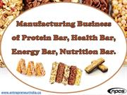 Manufacturing Business of Protein Bar, Health Bar